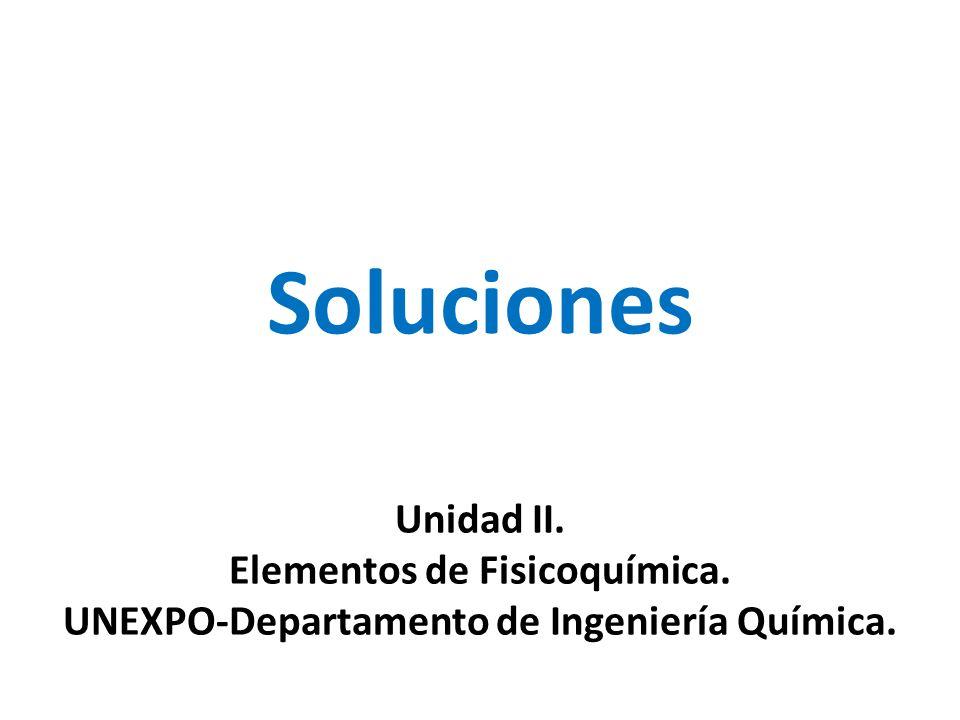 Soluciones Unidad II. Elementos de Fisicoquímica. UNEXPO-Departamento de Ingeniería Química.