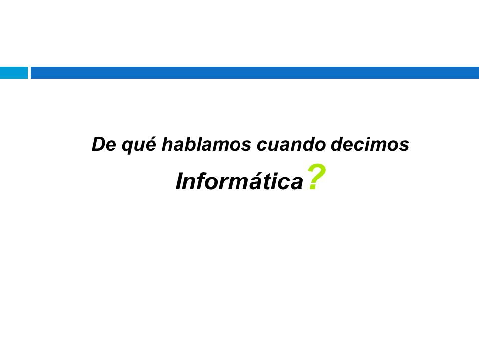 Origen de la Palabra Informática La palabra informática es un neologismo, inventado por los franceses y asumido por todos los países latinos.