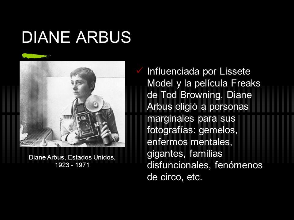 DIANE ARBUS Influenciada por Lissete Model y la película Freaks de Tod Browning, Diane Arbus eligió a personas marginales para sus fotografías: gemelo