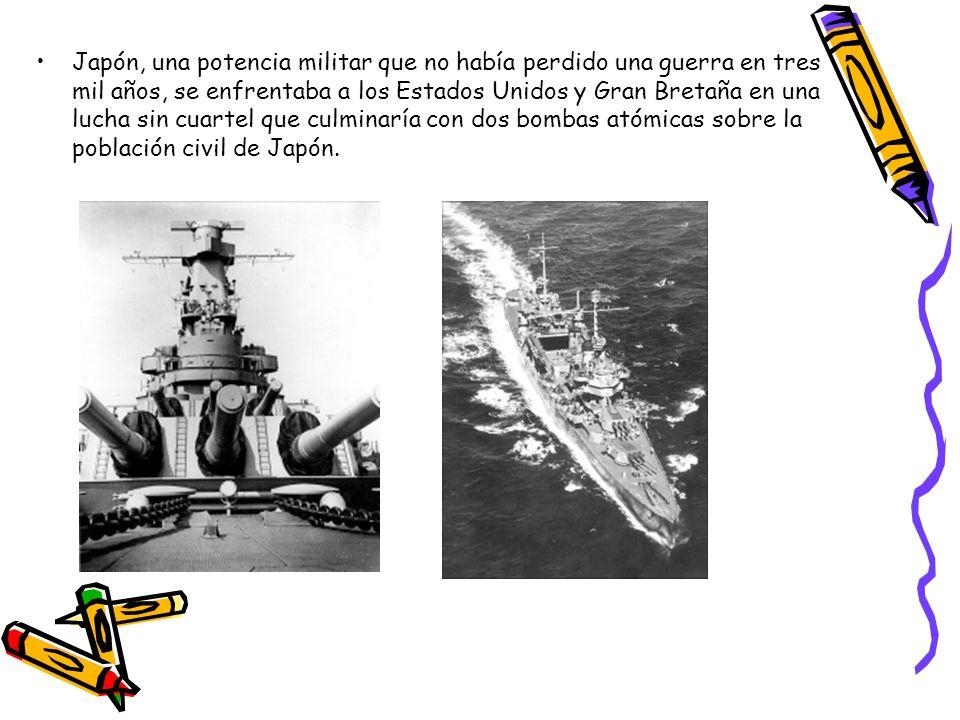 Japón, una potencia militar que no había perdido una guerra en tres mil años, se enfrentaba a los Estados Unidos y Gran Bretaña en una lucha sin cuart