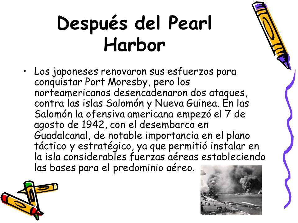 Después del Pearl Harbor Los japoneses renovaron sus esfuerzos para conquistar Port Moresby, pero los norteamericanos desencadenaron dos ataques, cont