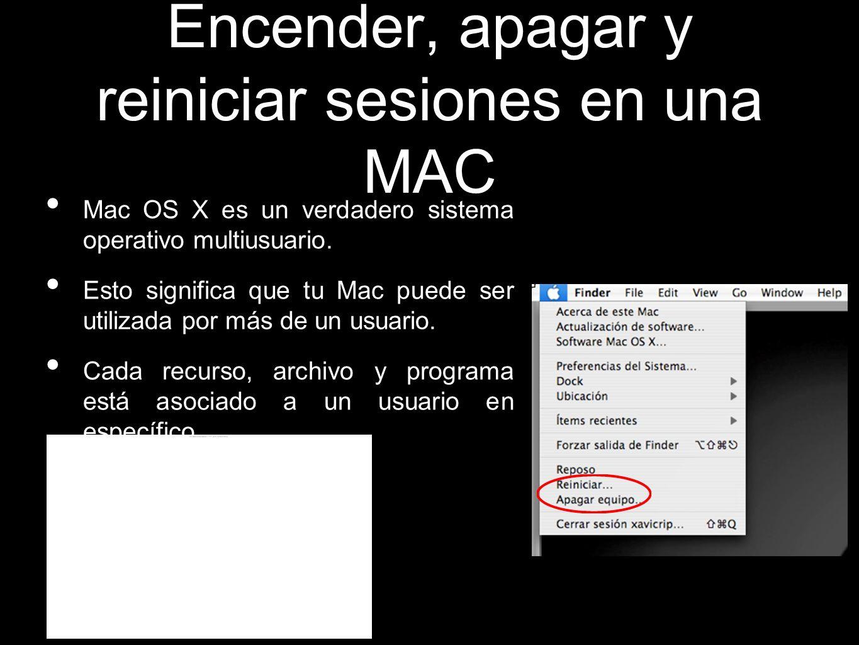Encender, apagar y reiniciar sesiones en una MAC Mac OS X es un verdadero sistema operativo multiusuario. Esto significa que tu Mac puede ser utilizad
