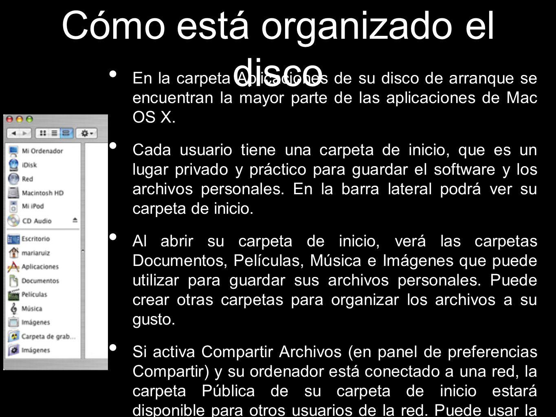 En la carpeta Aplicaciones de su disco de arranque se encuentran la mayor parte de las aplicaciones de Mac OS X. Cada usuario tiene una carpeta de ini