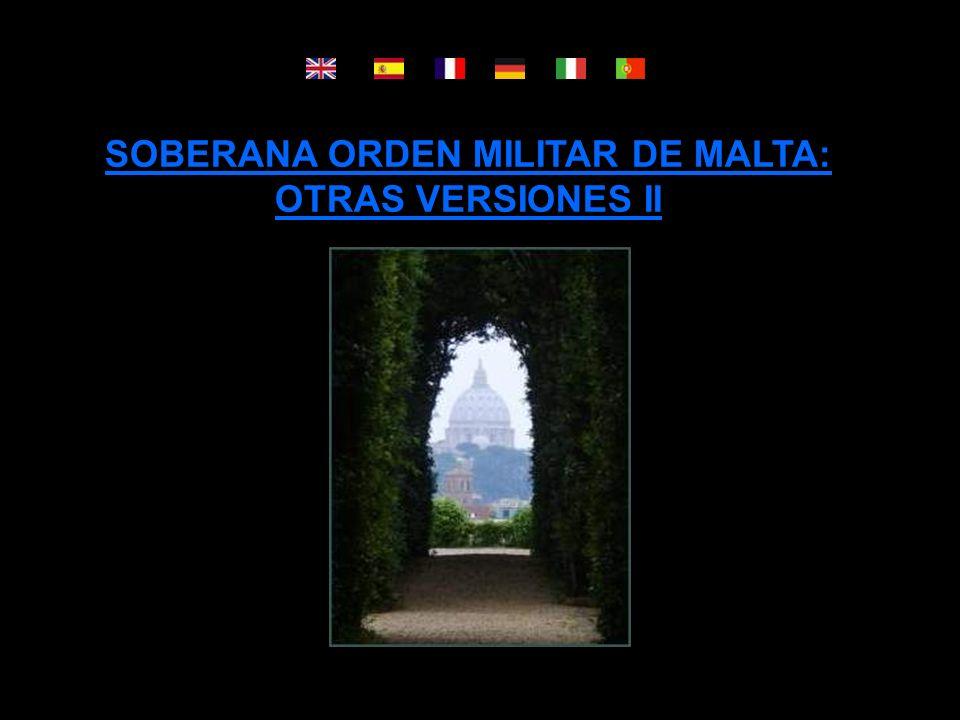 SOBERANA ORDEN MILITAR DE MALTA: OTRAS VERSIONES II