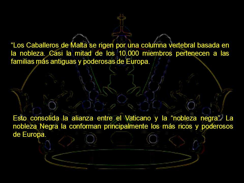 Los Caballeros de Malta se rigen por una columna vertebral basada en la nobleza.