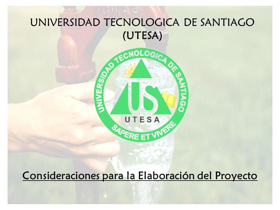 Consideraciones para la Elaboración del Proyecto UNIVERSIDAD TECNOLOGICA DE SANTIAGO (UTESA)