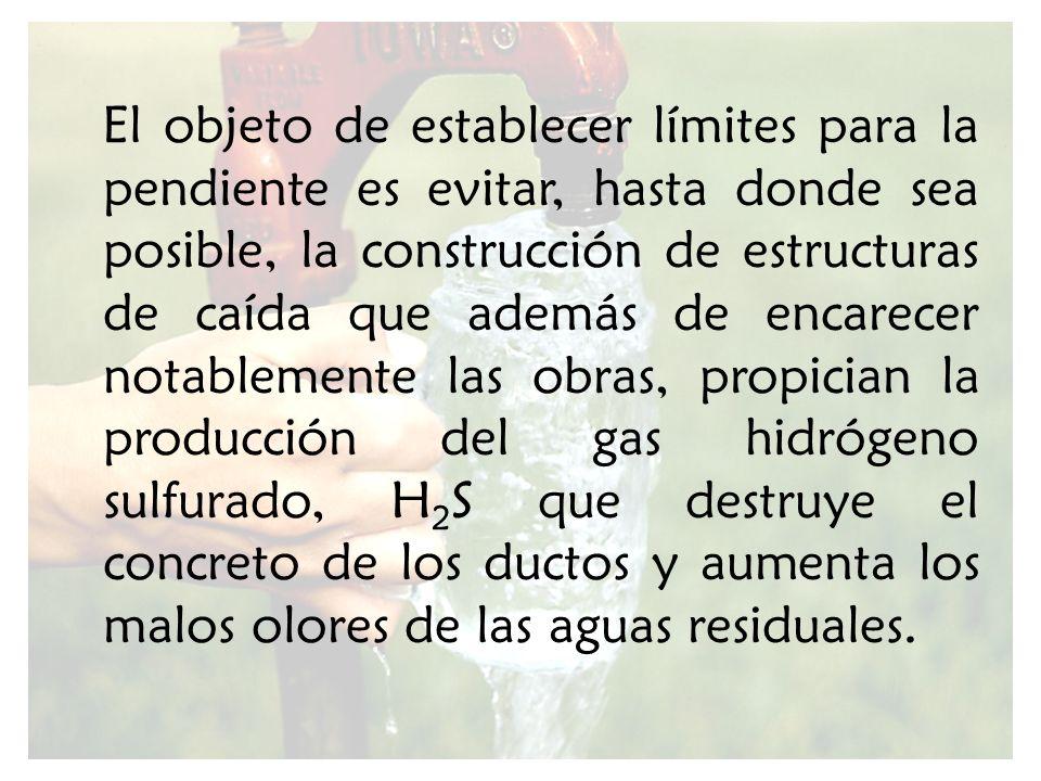 El objeto de establecer límites para la pendiente es evitar, hasta donde sea posible, la construcción de estructuras de caída que además de encarecer