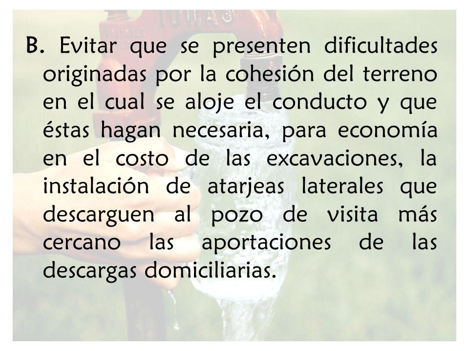 B. Evitar que se presenten dificultades originadas por la cohesión del terreno en el cual se aloje el conducto y que éstas hagan necesaria, para econo