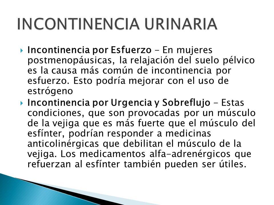 Incontinencia por Esfuerzo - En mujeres postmenopáusicas, la relajación del suelo pélvico es la causa más común de incontinencia por esfuerzo. Esto po