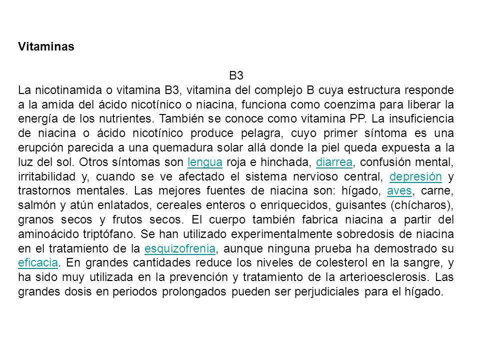 Vitaminas B3 La nicotinamida o vitamina B3, vitamina del complejo B cuya estructura responde a la amida del ácido nicotínico o niacina, funciona como