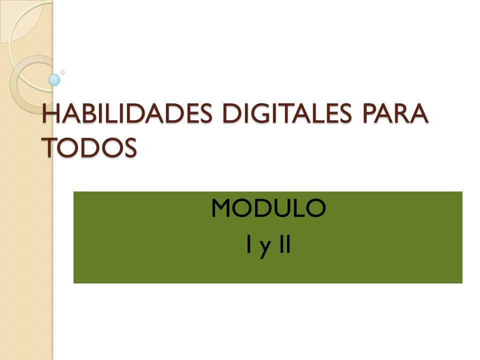 HABILIDADES DIGITALES PARA TODOS MODULO I y II