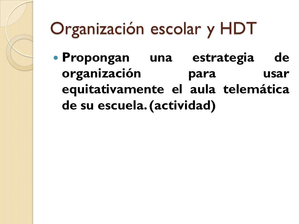 Organización escolar y HDT Propongan una estrategia de organización para usar equitativamente el aula telemática de su escuela. (actividad)
