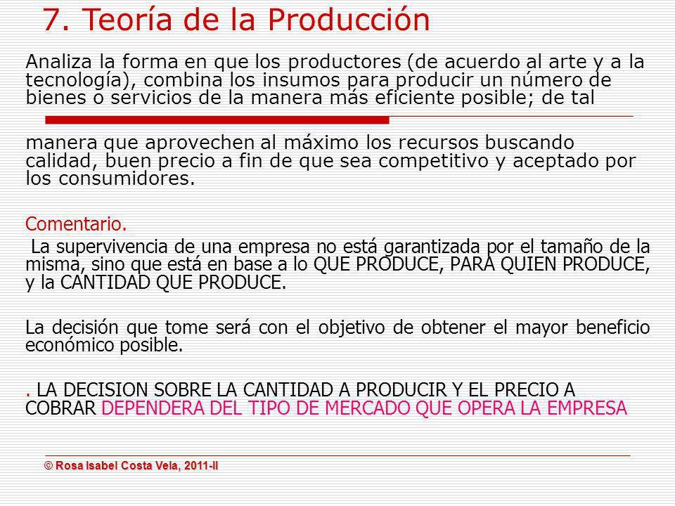 © Rosa Isabel Costa Vela, 2011-II © Rosa Isabel Costa Vela, 2011-II Analiza la forma en que los productores (de acuerdo al arte y a la tecnología), co
