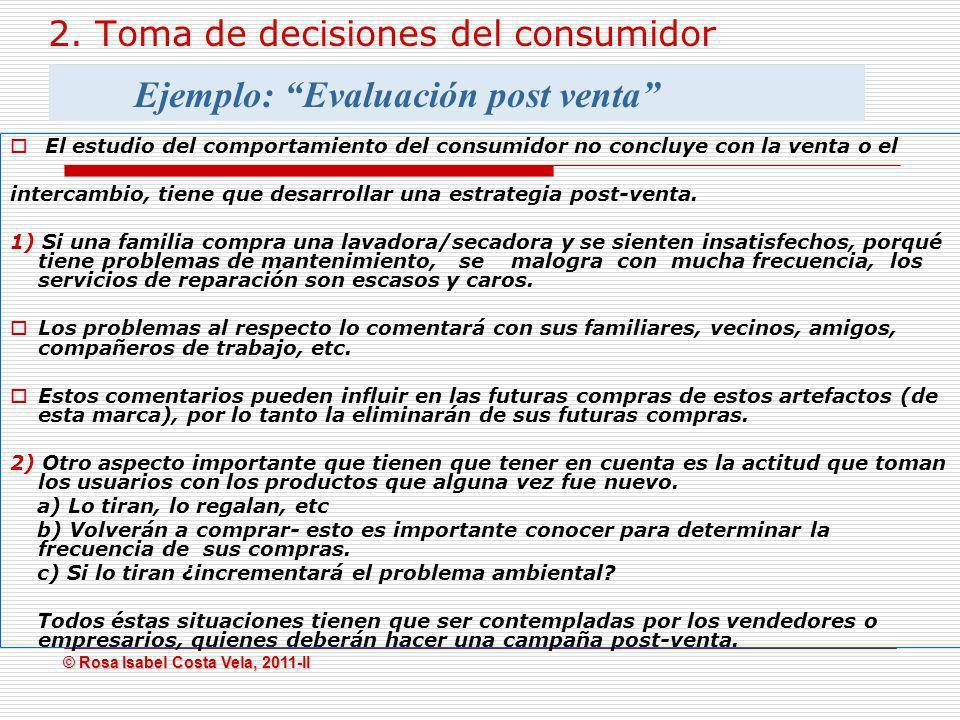 © Rosa Isabel Costa Vela, 2011-II © Rosa Isabel Costa Vela, 2011-II 2. Toma de decisiones del consumidor El estudio del comportamiento del consumidor