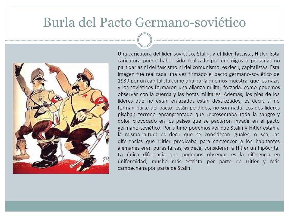 Burla del Pacto Germano-soviético Una caricatura del líder soviético, Stalin, y el líder fascista, Hitler. Esta caricatura puede haber sido realizado