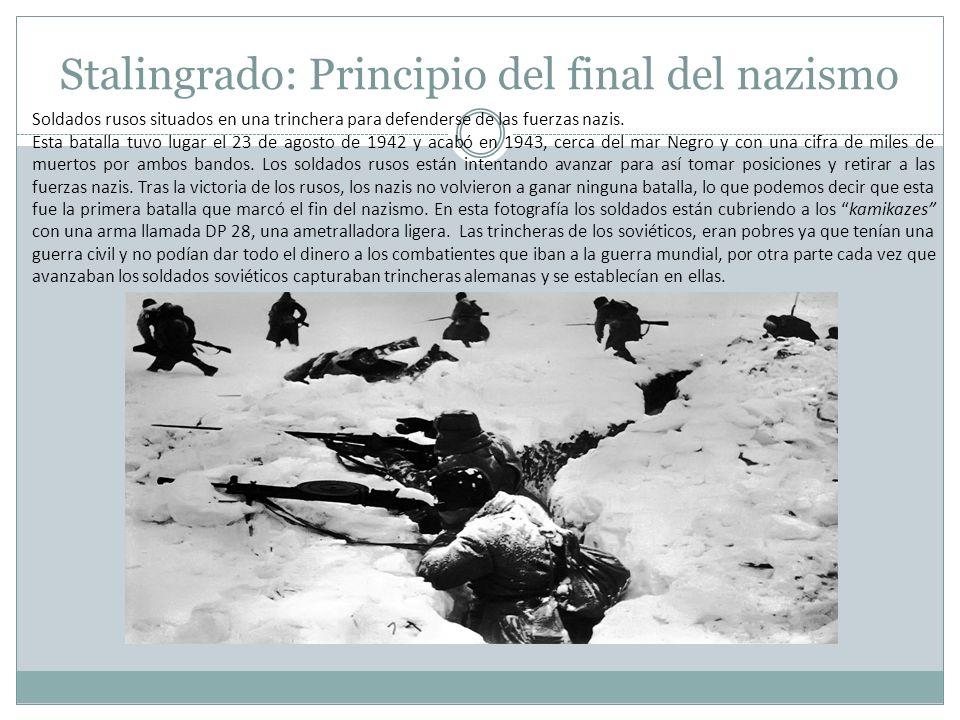 Stalingrado: Principio del final del nazismo Soldados rusos situados en una trinchera para defenderse de las fuerzas nazis. Esta batalla tuvo lugar el
