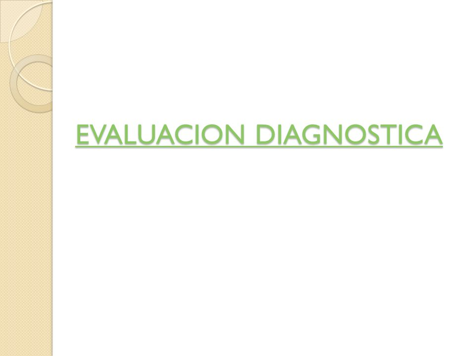 EVALUACION DIAGNOSTICA EVALUACION DIAGNOSTICA