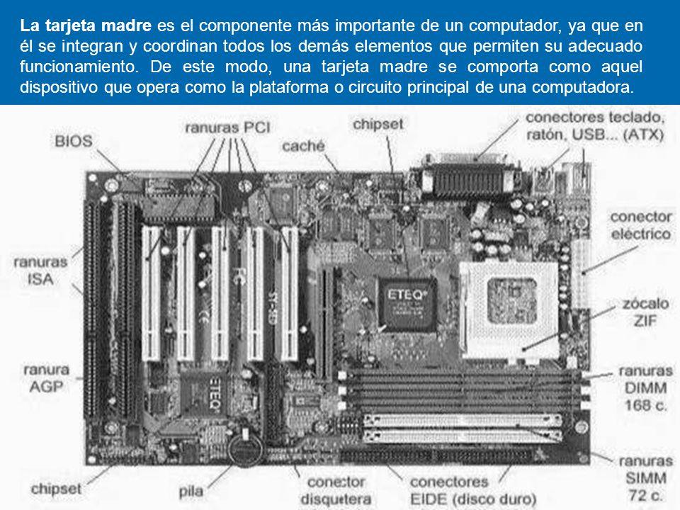 La tarjeta madre es el componente más importante de un computador, ya que en él se integran y coordinan todos los demás elementos que permiten su adec