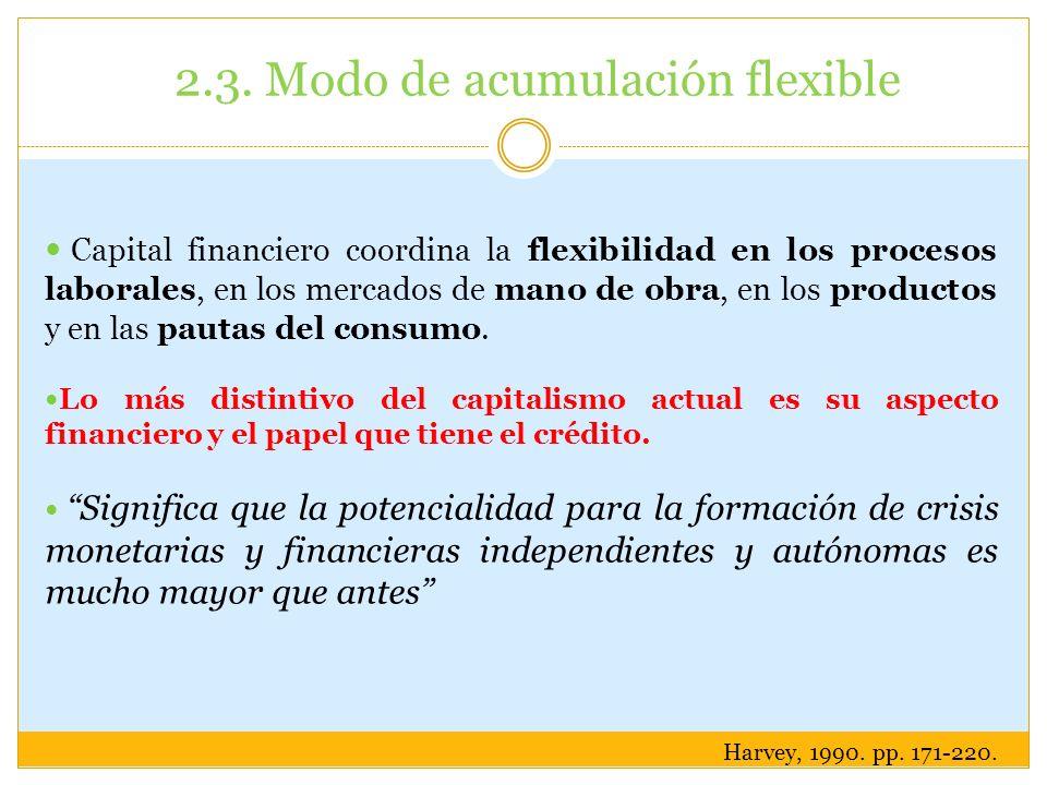 Capital financiero coordina la flexibilidad en los procesos laborales, en los mercados de mano de obra, en los productos y en las pautas del consumo.