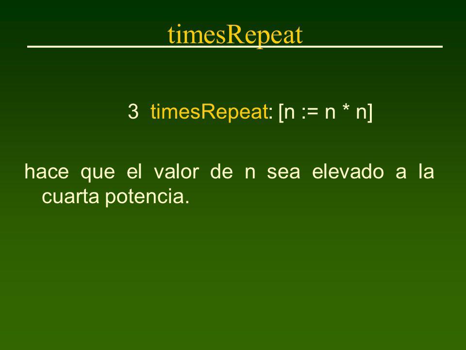 whileTrue - whileFalse Repetición condicional mediante el mensaje whileTrue: (o whileFalse:) a otro bloque, cuyo valor retornado debe ser un Booleano.