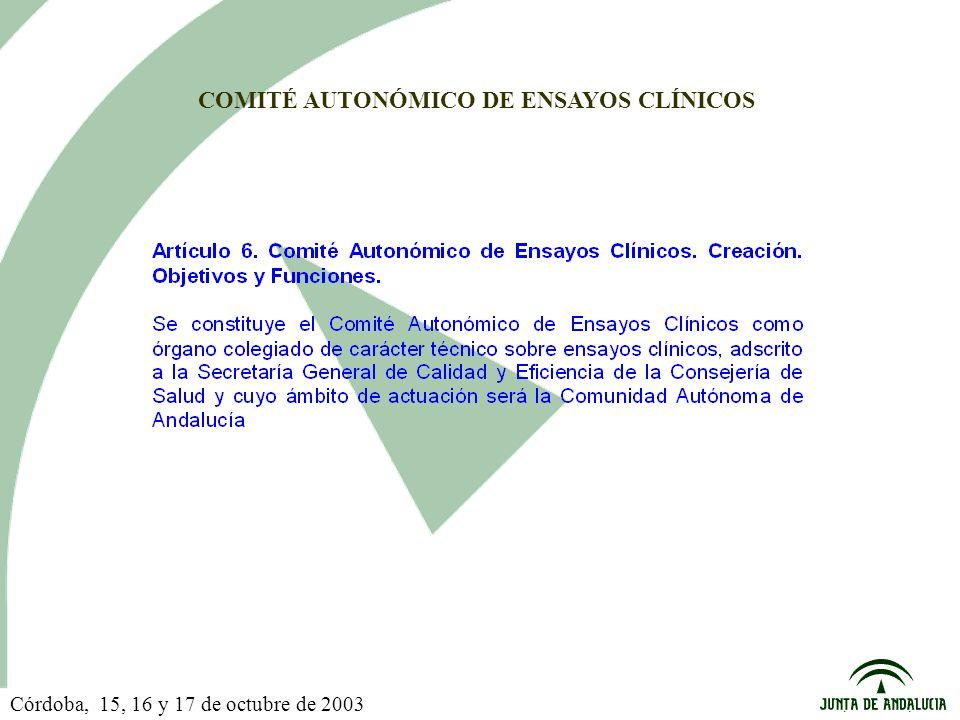 COMITÉ AUTONÓMICO DE ENSAYOS CLÍNICOS Córdoba, 15, 16 y 17 de octubre de 2003