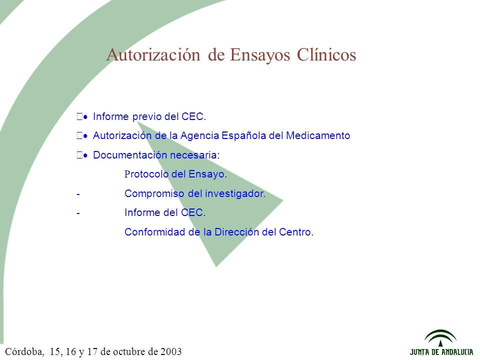 Autorización de Ensayos Clínicos Informe previo del CEC. Autorización de la Agencia Española del Medicamento Documentación necesaria: P rotocolo del E