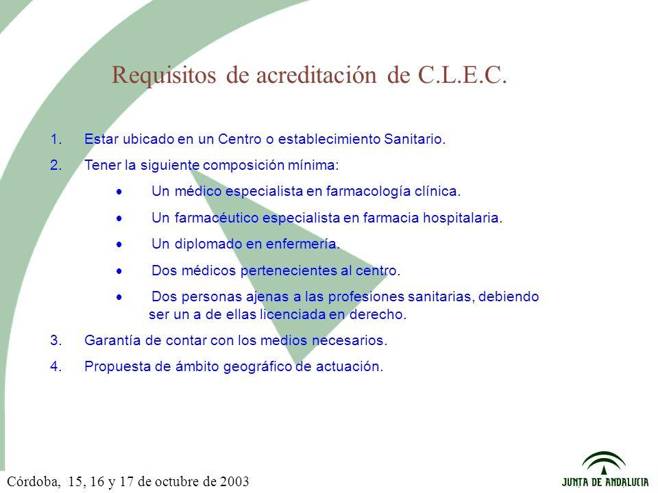 Requisitos de acreditación de C.L.E.C. 1. Estar ubicado en un Centro o establecimiento Sanitario. 2. Tener la siguiente composición mínima: Un médico