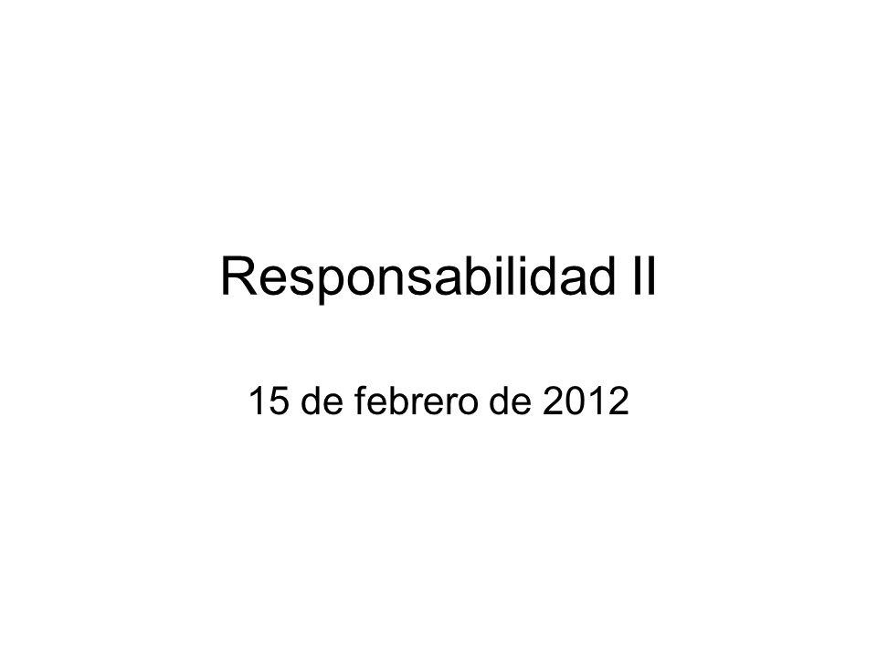 Responsabilidad II 15 de febrero de 2012