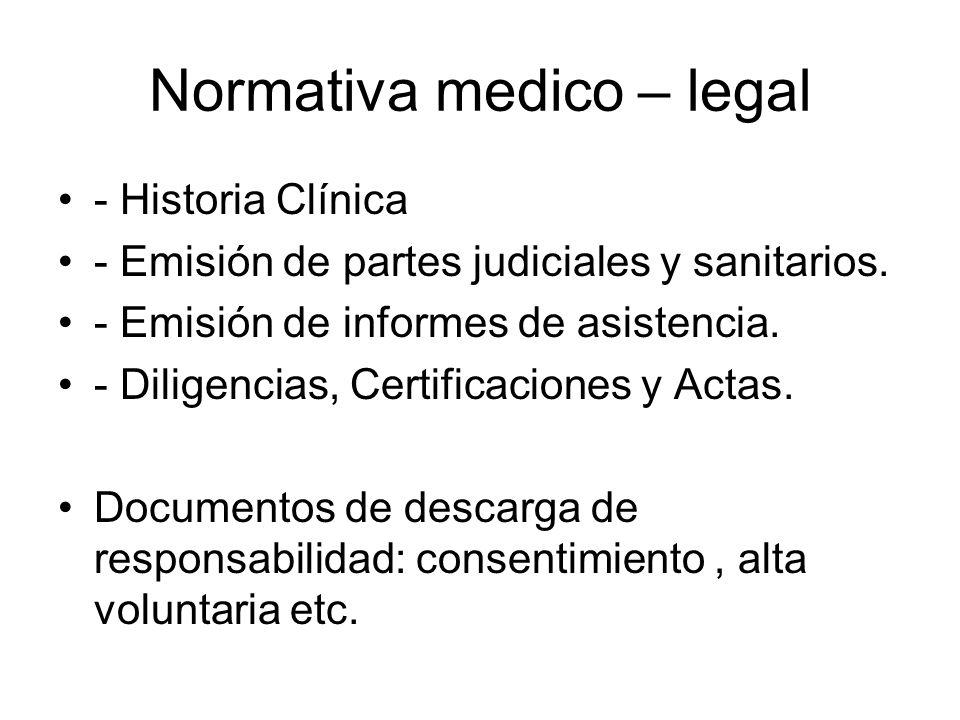 Normativa medico – legal - Historia Clínica - Emisión de partes judiciales y sanitarios. - Emisión de informes de asistencia. - Diligencias, Certifica