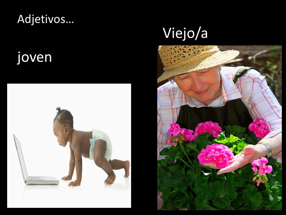 joven Viejo/a Adjetivos…