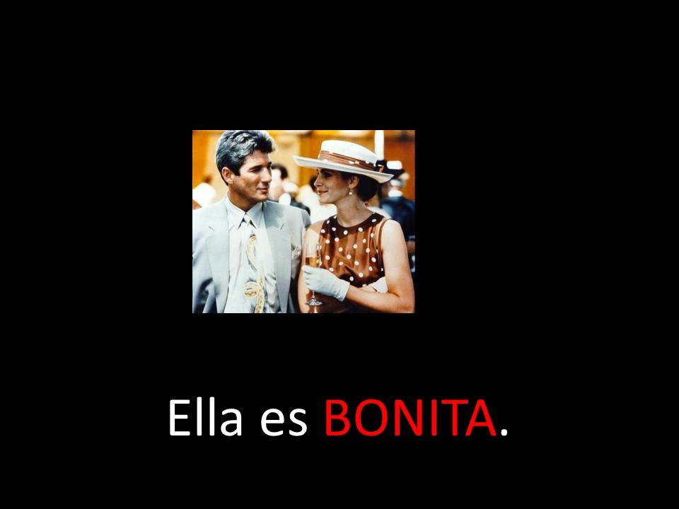 Ella es BONITA.