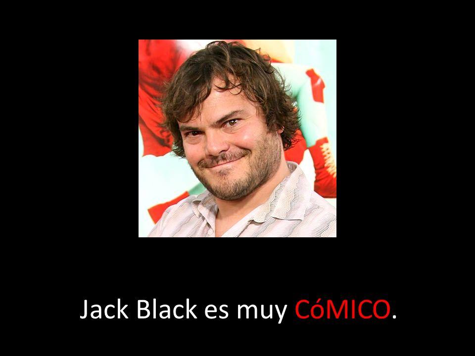 Jack Black es muy CóMICO.