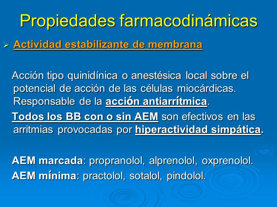 Propiedades farmacodinámicas Actividad estabilizante de membrana Actividad estabilizante de membrana Acción tipo quinidínica o anestésica local sobre