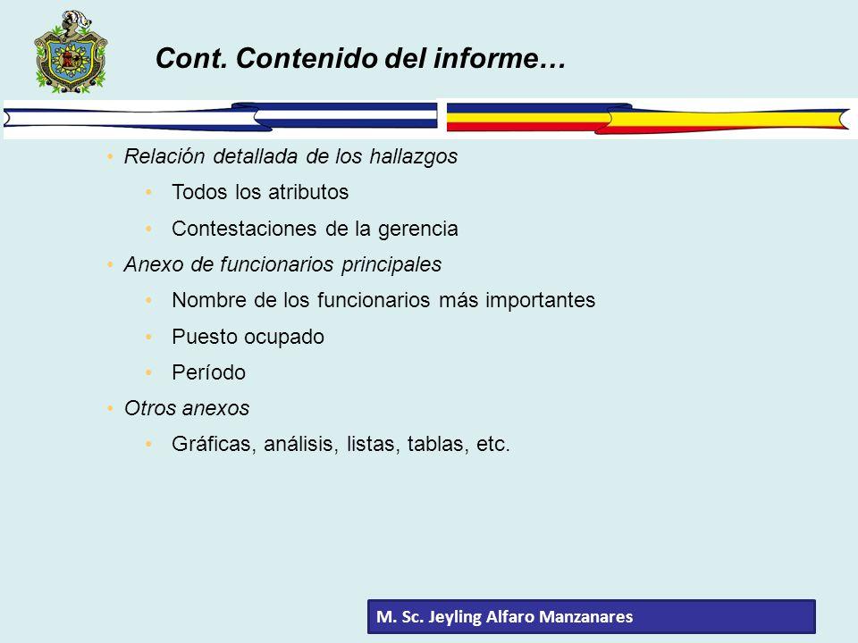 Cont. Contenido del informe… Relación detallada de los hallazgos Todos los atributos Contestaciones de la gerencia Anexo de funcionarios principales N