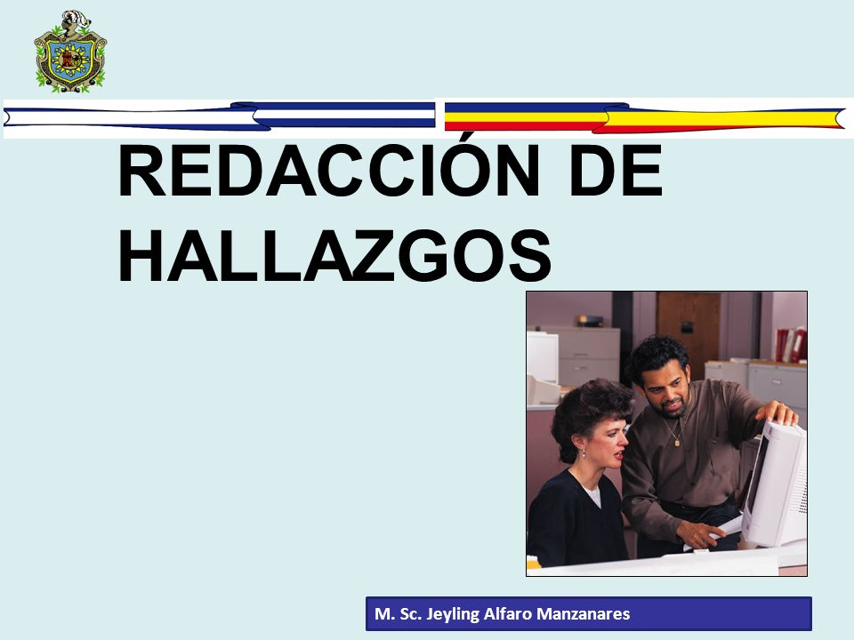 M. Sc. Jeyling Alfaro Manzanares REDACCIÓN DE HALLAZGOS