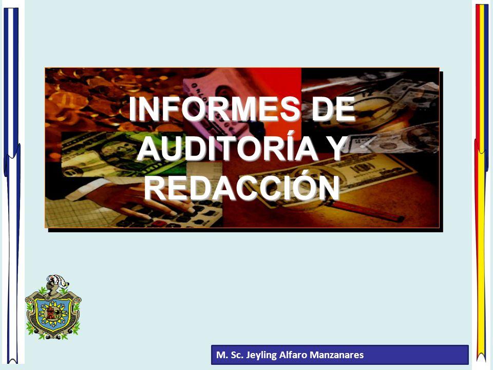 M. Sc. Jeyling Alfaro Manzanares INFORMES DE AUDITORÍA Y REDACCIÓN