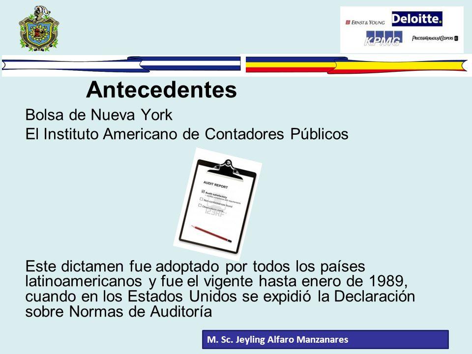 Bolsa de Nueva York El Instituto Americano de Contadores Públicos Este dictamen fue adoptado por todos los países latinoamericanos y fue el vigente ha