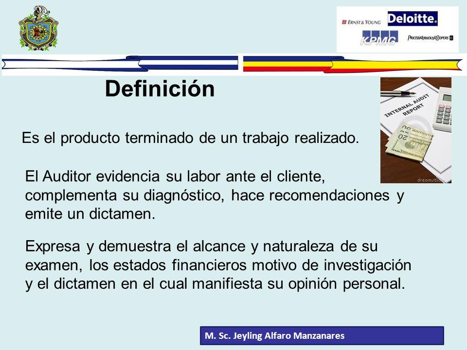 Definición Es el producto terminado de un trabajo realizado. El Auditor evidencia su labor ante el cliente, complementa su diagnóstico, hace recomenda