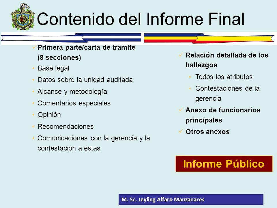 Primera parte/carta de trámite (8 secciones) Base legal Datos sobre la unidad auditada Alcance y metodología Comentarios especiales Opinión Recomendac