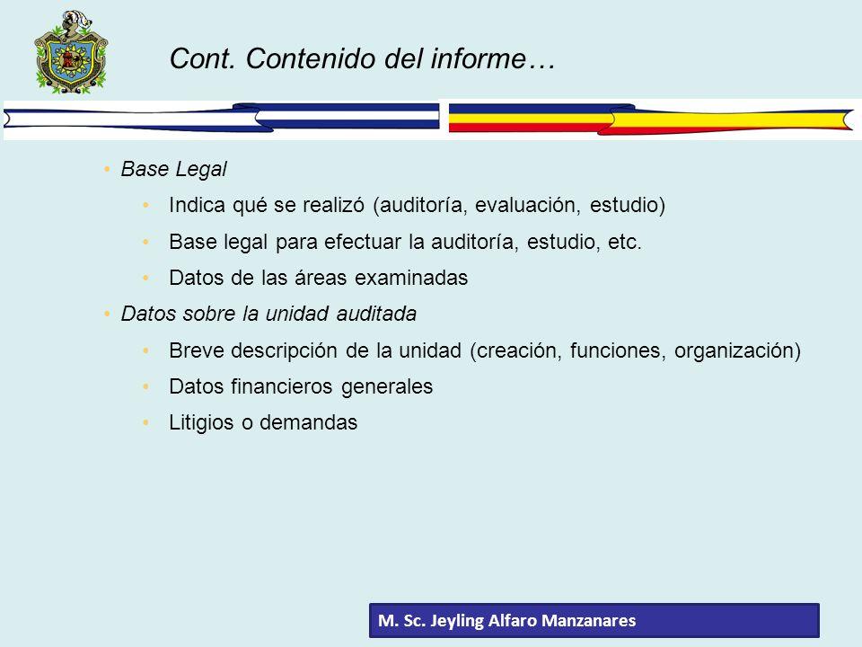Base Legal Indica qué se realizó (auditoría, evaluación, estudio) Base legal para efectuar la auditoría, estudio, etc. Datos de las áreas examinadas D