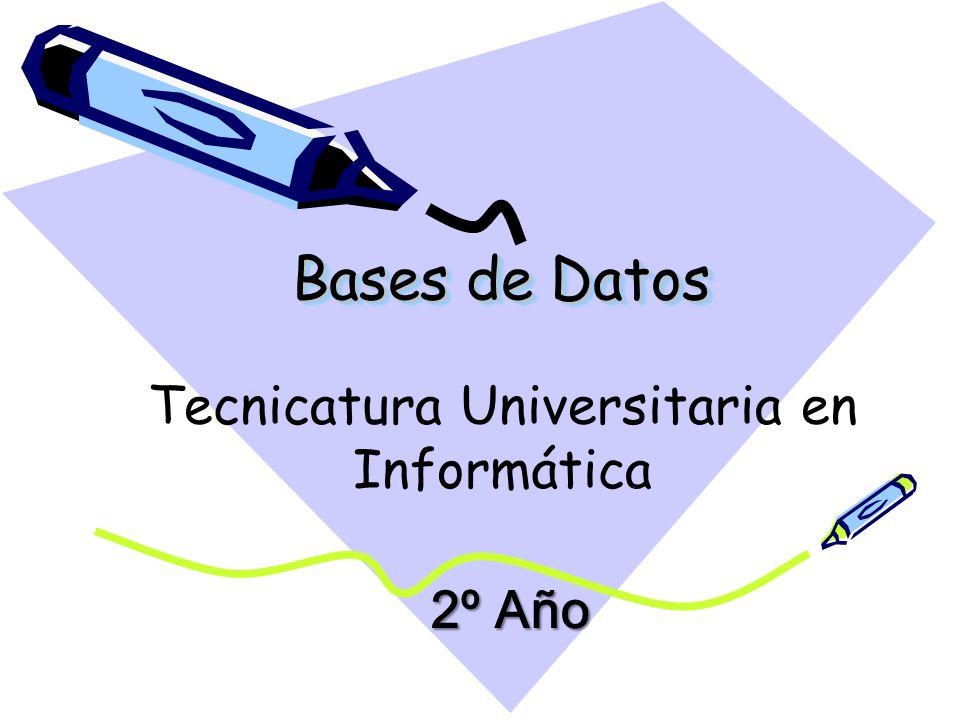 Bases de Datos Tecnicatura Universitaria en Informática 2º Año