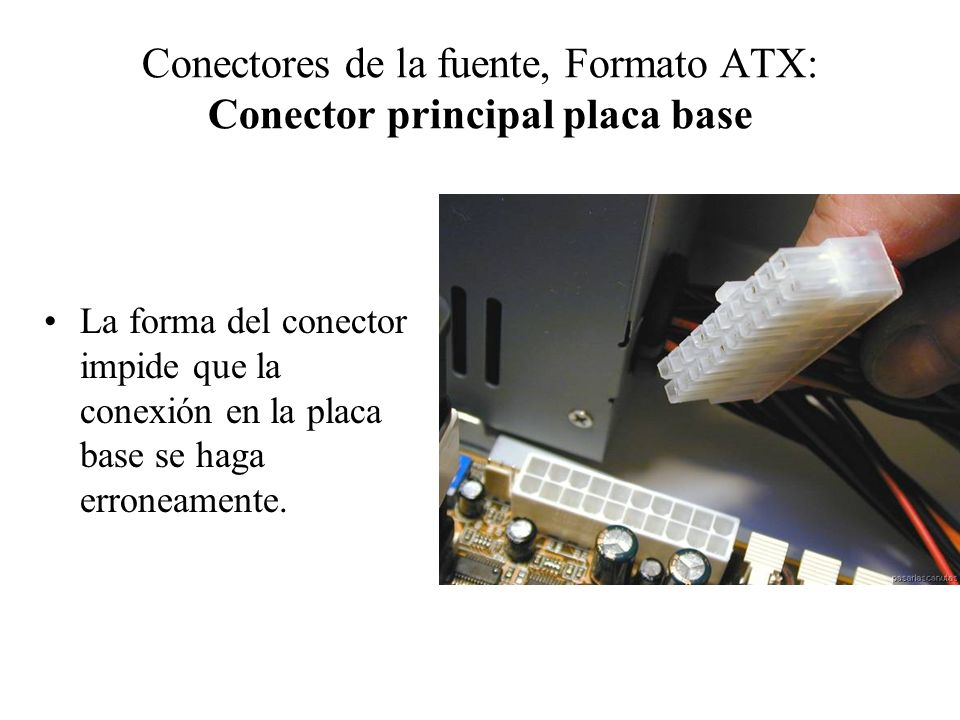 Conectores de la fuente, Formato ATX: Conector principal placa base La forma del conector impide que la conexión en la placa base se haga erroneamente