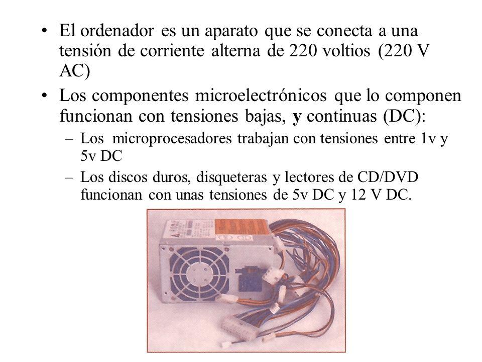 El ordenador es un aparato que se conecta a una tensión de corriente alterna de 220 voltios (220 V AC) Los componentes microelectrónicos que lo compon