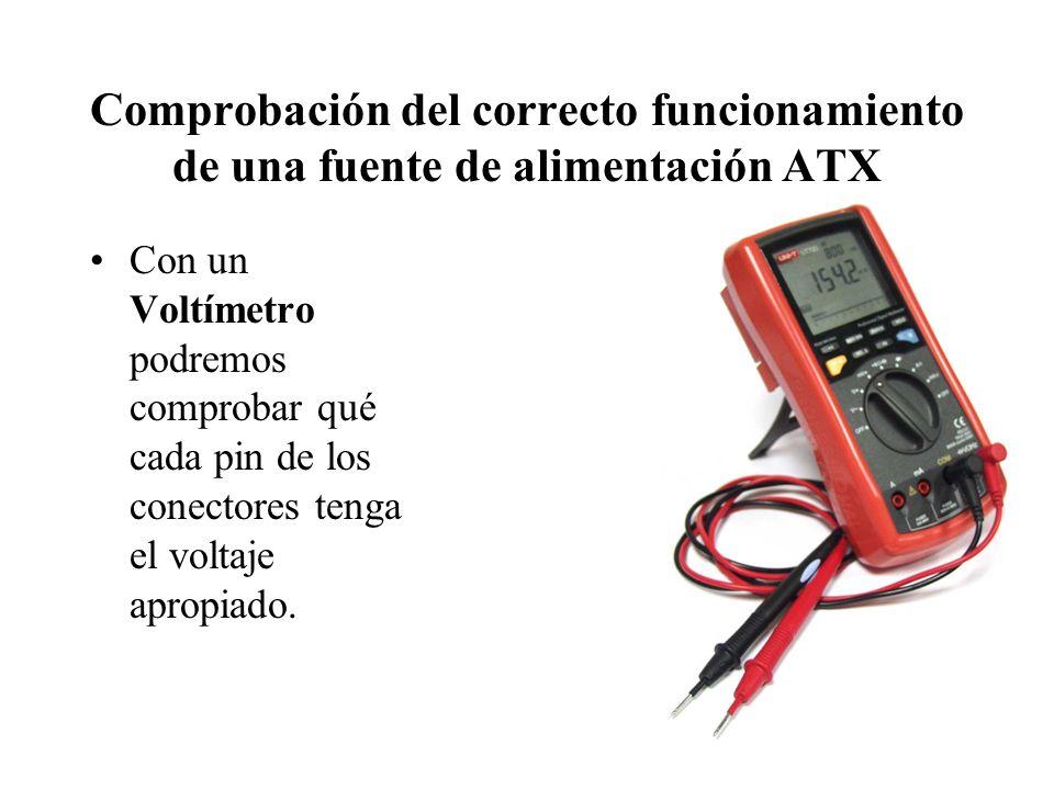 Comprobación del correcto funcionamiento de una fuente de alimentación ATX La puesta en marcha y apagado se realiza mediante una señal que les envía la placa base a través de un pin del conector principal.