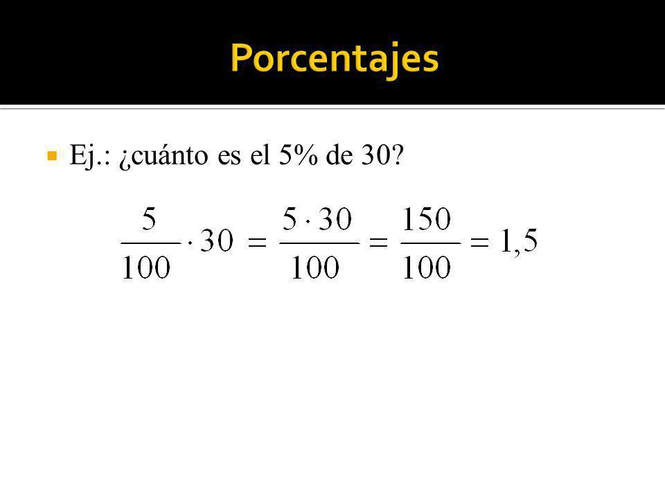 Ej.: ¿cuánto es el 5% de 30?