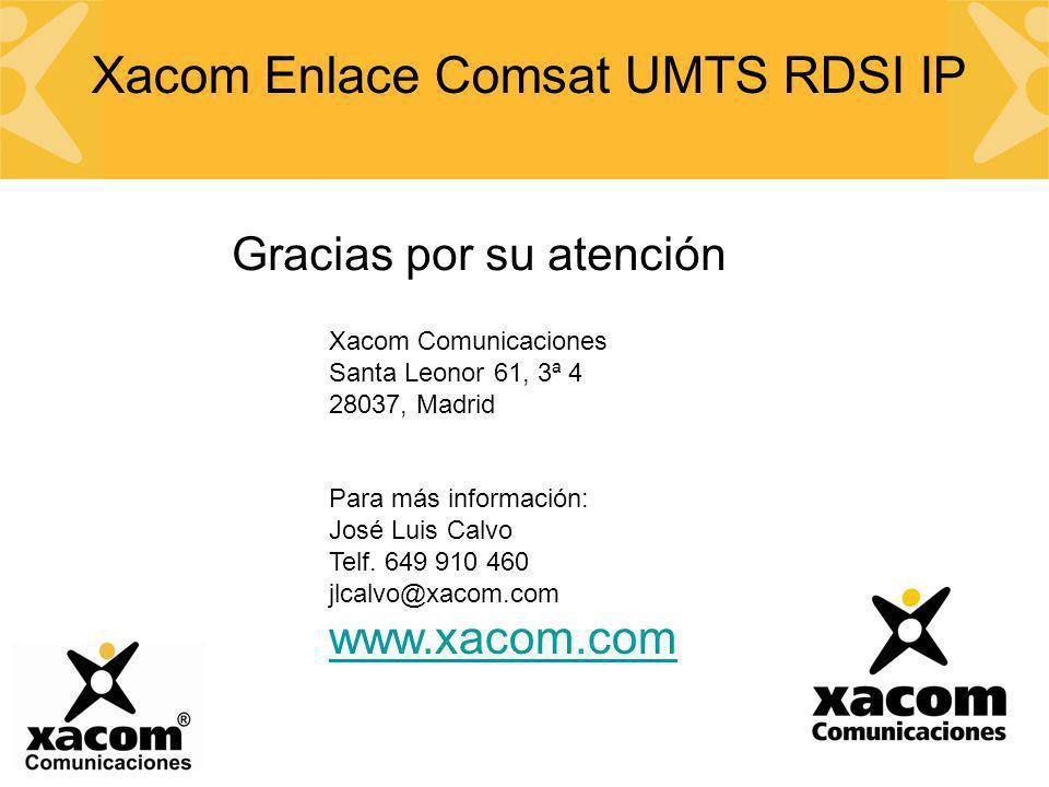 Xacom Comunicaciones Santa Leonor 61, 3ª 4 28037, Madrid Para más información: José Luis Calvo Telf. 649 910 460 jlcalvo@xacom.com www.xacom.com Graci