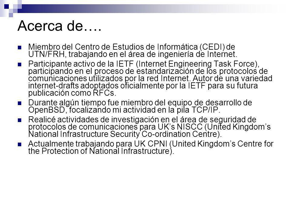 Acerca de…. Miembro del Centro de Estudios de Informática (CEDI) de UTN/FRH, trabajando en el área de ingeniería de Internet. Participante activo de l