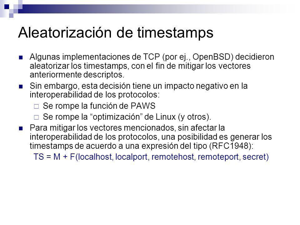 Aleatorización de timestamps Algunas implementaciones de TCP (por ej., OpenBSD) decidieron aleatorizar los timestamps, con el fin de mitigar los vecto