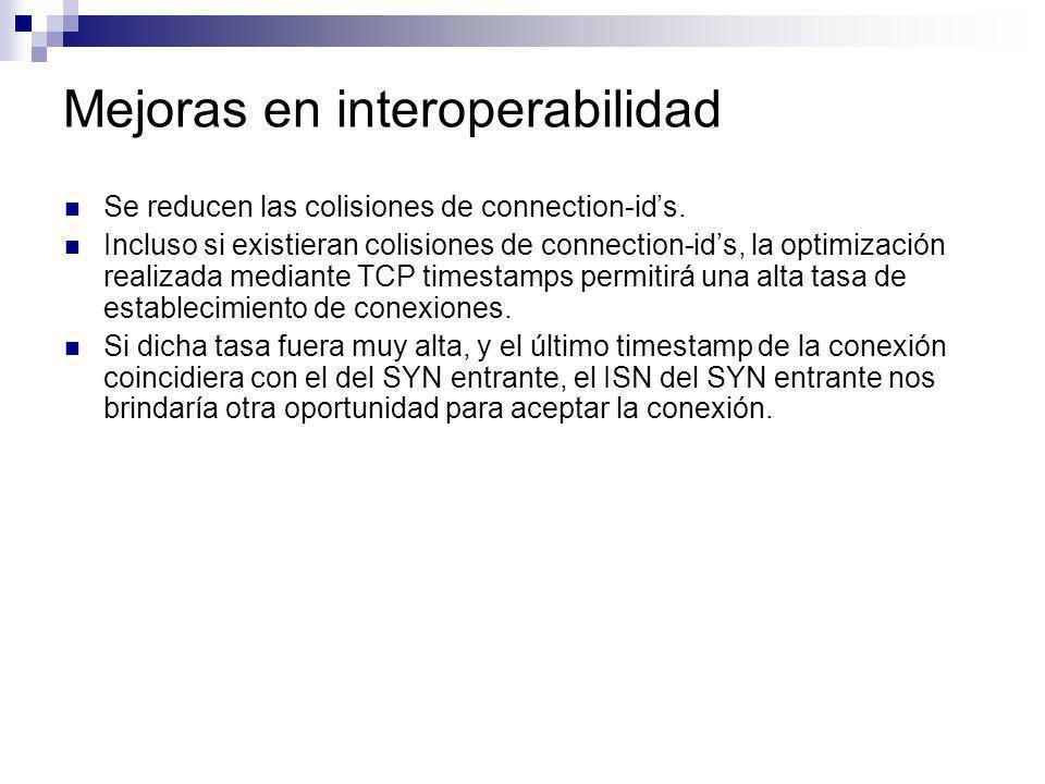 Mejoras en interoperabilidad Se reducen las colisiones de connection-ids. Incluso si existieran colisiones de connection-ids, la optimización realizad