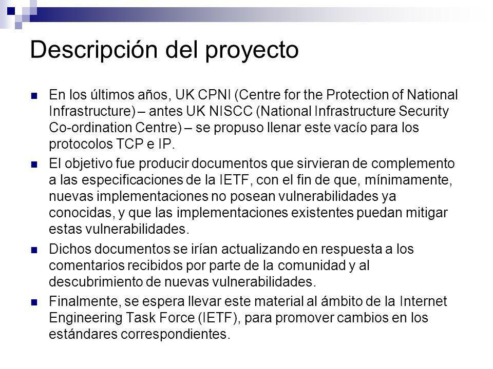Descripción del proyecto En los últimos años, UK CPNI (Centre for the Protection of National Infrastructure) – antes UK NISCC (National Infrastructure